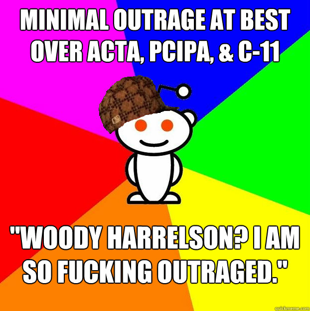 Minimal outrage at best over ACTA, PCIPA, & C-11