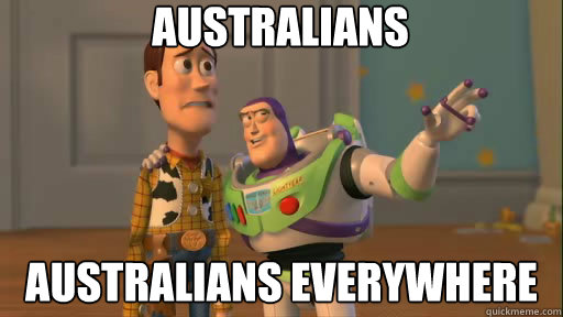 Australians australians everywhere - Australians australians everywhere  Everywhere