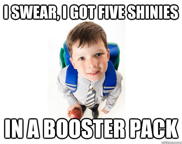 I Swear, i got five shinies in a booster pack