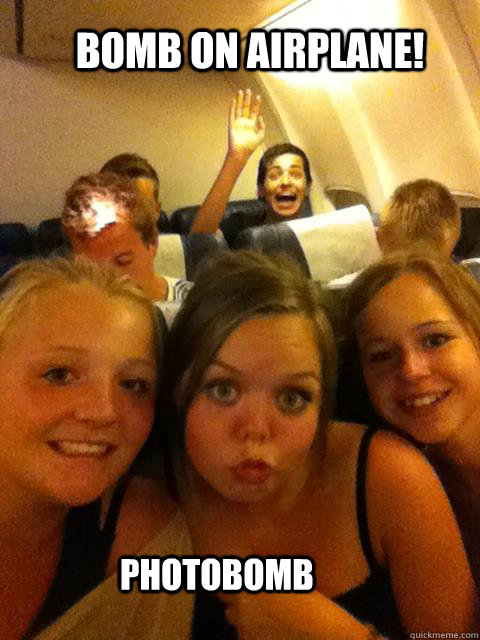 Bomb on Airplane! Photobomb - Bomb on Airplane! Photobomb  Airplane Photobombing