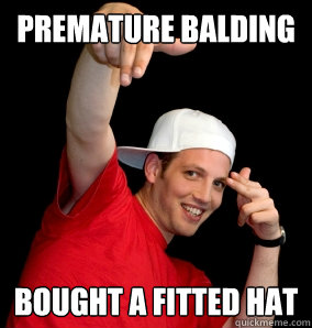 Premature balding bought a fitted hat