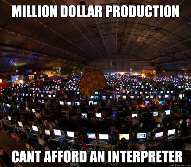 million dollar production cant afford an interpreter - million dollar production cant afford an interpreter  Misc