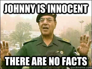 Johnny is innocent There are no facts