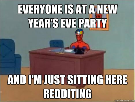 everyone is at a new year's eve party and i'm just sitting here redditing - everyone is at a new year's eve party and i'm just sitting here redditing  Adventurer Spiderman