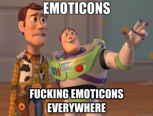 Emoticons Fucking emoticons everywhere - Emoticons Fucking emoticons everywhere  Toy Story