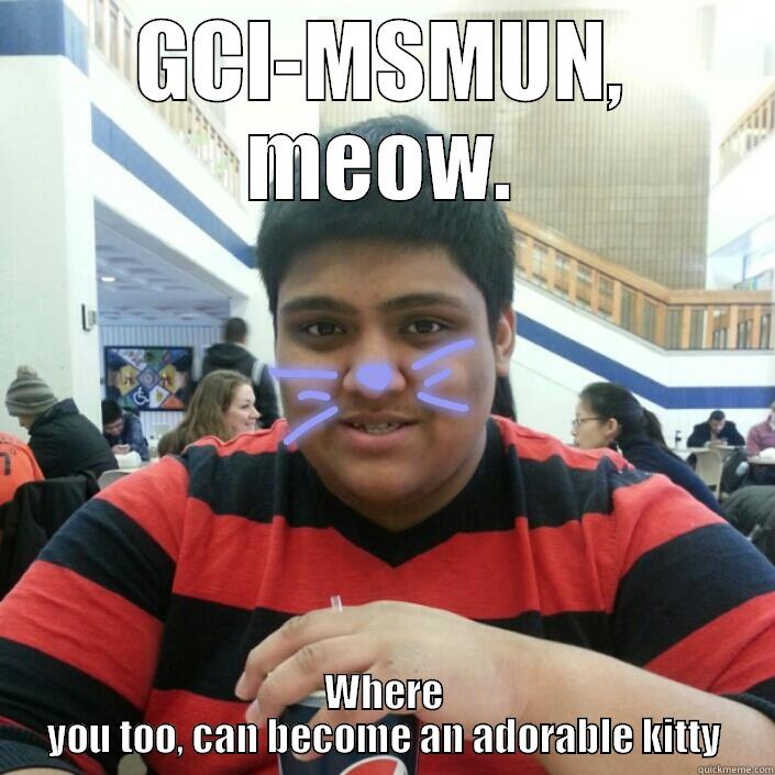 MSMUN Kitty - GCI-MSMUN, MEOW. WHERE YOU TOO, CAN BECOME AN ADORABLE KITTY Misc