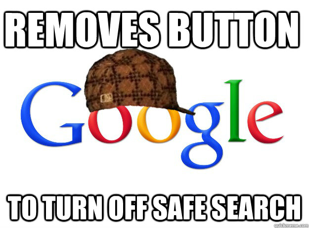 Removes Button To turn off safe search