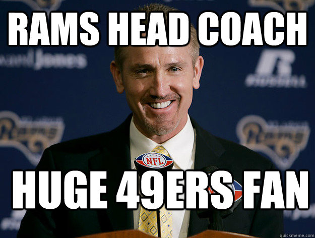 Rams head coach huge 49ers fan - Rams head coach huge 49ers fan  49ers
