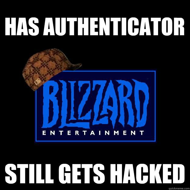 Has authenticator Still gets hacked - Has authenticator Still gets hacked  Scumbag blizzard