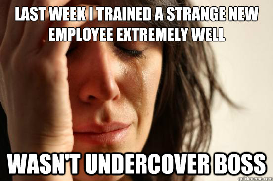 Last Week I Trained A Strange New Employee Extremely Well Wasnt