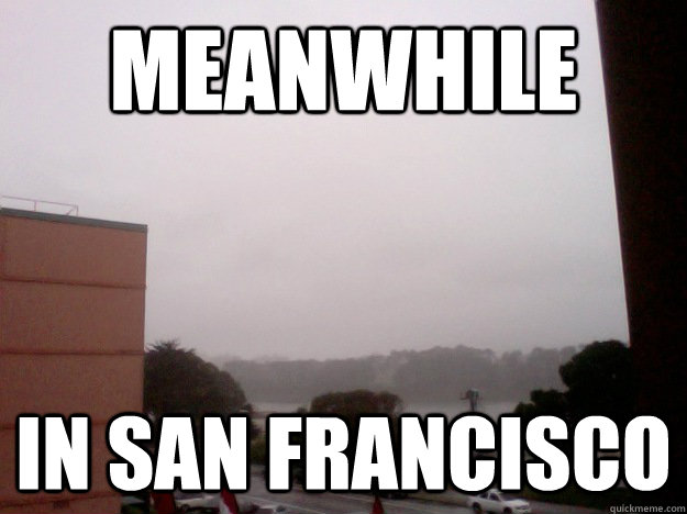 Meanwhile  in san francisco - Meanwhile  in san francisco  Misc