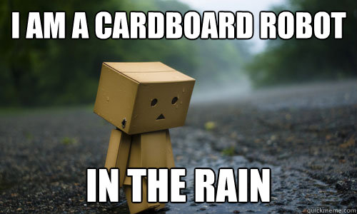 i am a cardboard robot in the rain