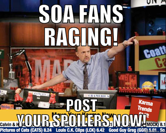 karma spoilers SOA - SOA FANS RAGING! POST YOUR SPOILERS NOW! Mad Karma with Jim Cramer