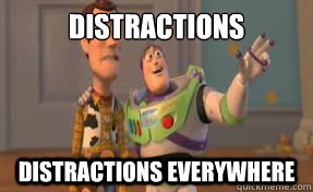Distractions Distractions everywhere - Distractions Distractions everywhere  x-x everywhere