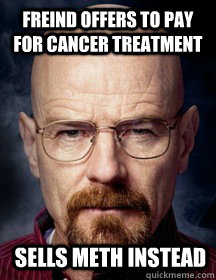 Freind offers to pay for cancer treatment Sells meth instead