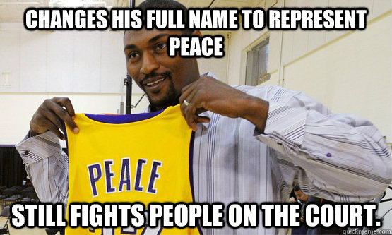 Changes his full name to represent peace Still fights people on the court.