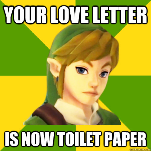your love letter is now toilet paper
