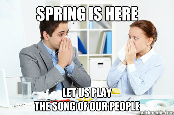 Spring is here Let us play  the song of our people - Spring is here Let us play  the song of our people  Misc