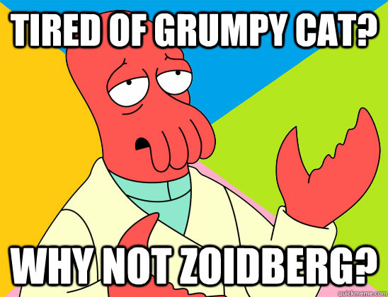 Tired of grumpy cat? why not zoidberg? - Tired of grumpy cat? why not zoidberg?  Misc