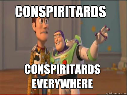 Conspiritards Conspiritards everywhere - Conspiritards Conspiritards everywhere  woody and buzz