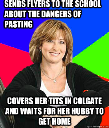 Sends flyers to the school about the dangers of pasting covers her tits in colgate and waits for her hubby to get home - Sends flyers to the school about the dangers of pasting covers her tits in colgate and waits for her hubby to get home  Sheltering Suburban Mom