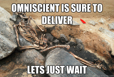 OMNISCIENT IS SURE TO DELIVER LETS JUST WAIT