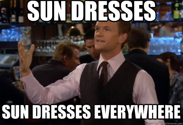 Sun dresses Sun dresses everywhere