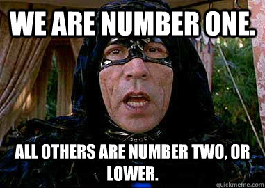 We are number one. All others are number two, or lower. - We are number one. All others are number two, or lower.  The Sphinx