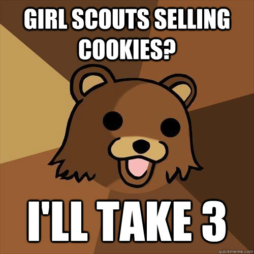girl scouts selling cookies i ll take 3   pedobear