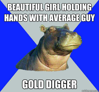 Beautiful girl holding hands with average guy Gold digger  Skeptical Hippo