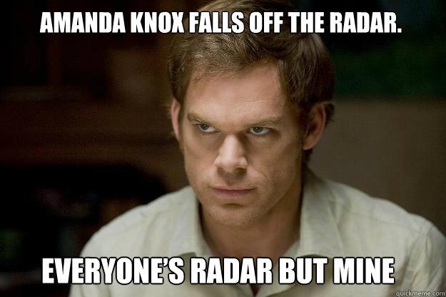 Amanda Knox falls off the radar. Everyone's radar but mine