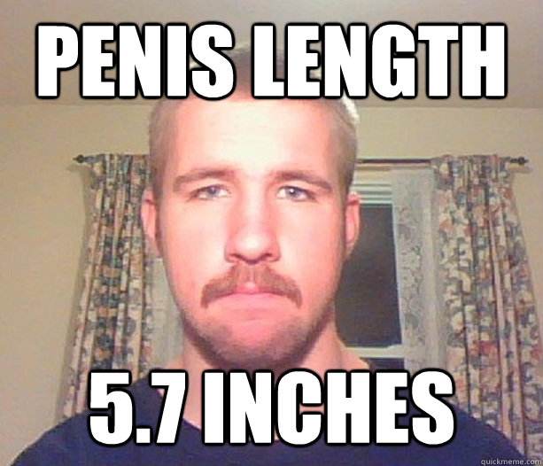 PENIS LENGTH 5.7 INCHES
