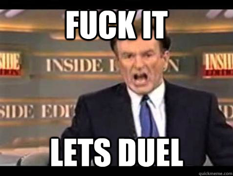 Fuck it LETS DUEL - Fuck it LETS DUEL  Bill OReilly Fuck It