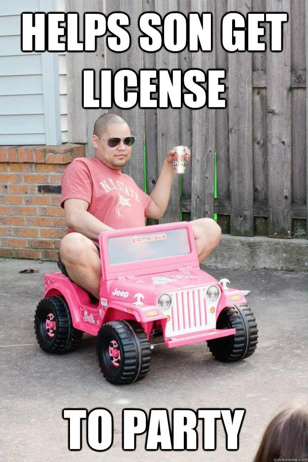 Helps son get license to party