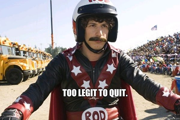 Too legit to quit. - Too legit to quit.  hot rod