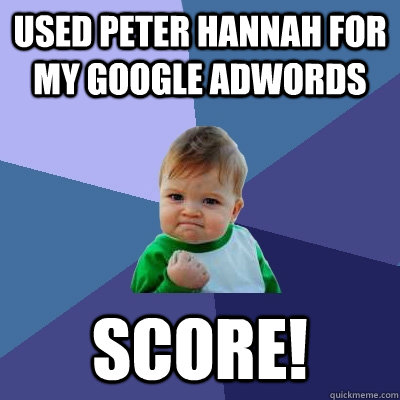 uSED PETER HANNAH FOR MY GOOGLE ADWORDS SCORE! - uSED PETER HANNAH FOR MY GOOGLE ADWORDS SCORE!  Misc