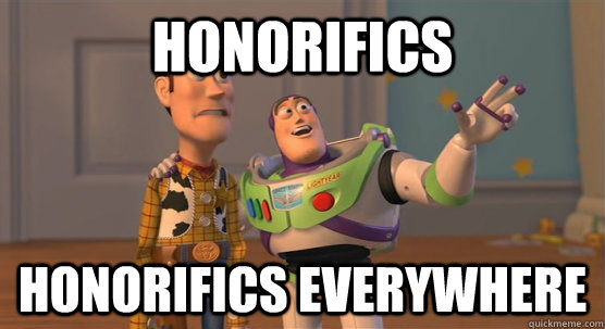honorifics honorifics everywhere - honorifics honorifics everywhere  Toy Story Everywhere