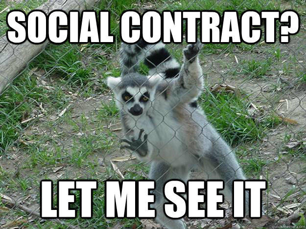 Social Contract? Let me see it  Libertarian Lemur