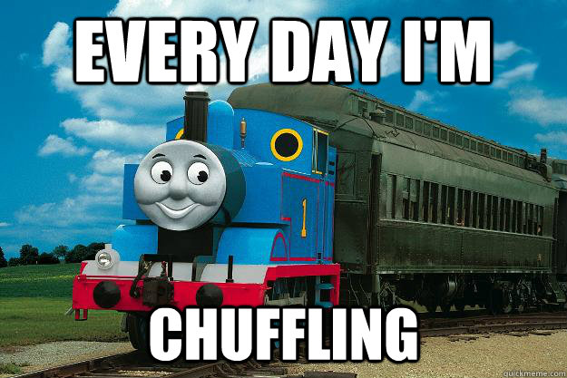 EVERY DAY I'M CHUFFLING