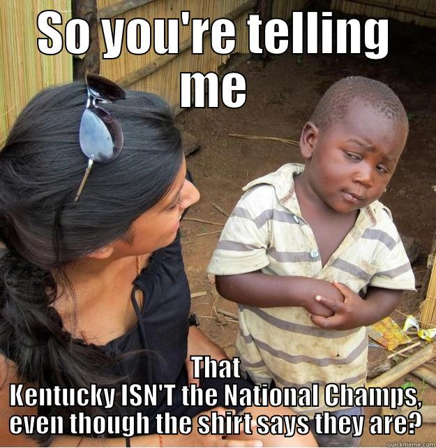 Kentucky Sucks So Youre Telling Me That Kentucky Isnt The National