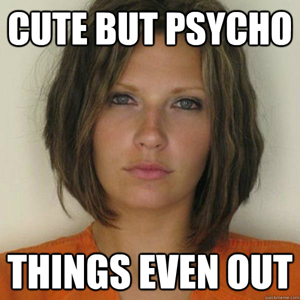 Cute but Psycho Things even out - Cute but Psycho Things even out  Attractive Convict
