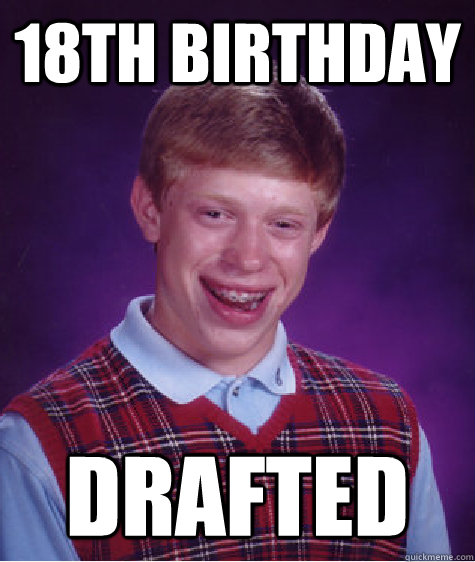 18th birthday drafted
