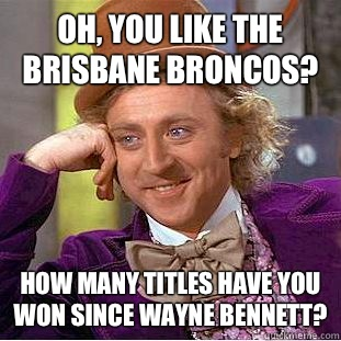 b75836b7ba4933fc0d2586dc6f8b5656eb8d5ab4d458d7772c63da066db062f0 oh, you like the brisbane broncos? how many titles have you won