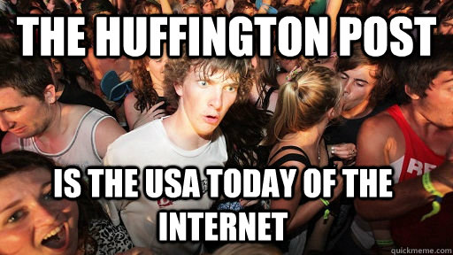 the huffington post is the usa today of the internet - the huffington post is the usa today of the internet  Sudden Clarity Clarence