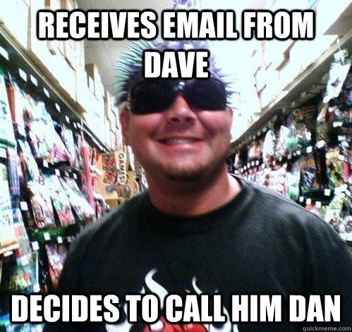 receives email from dave decides to call him dan