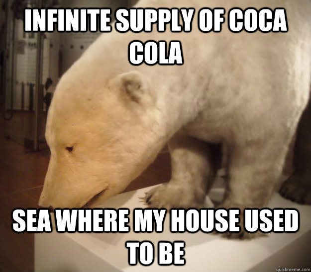 infinite supply of coca cola sea where my house used to be