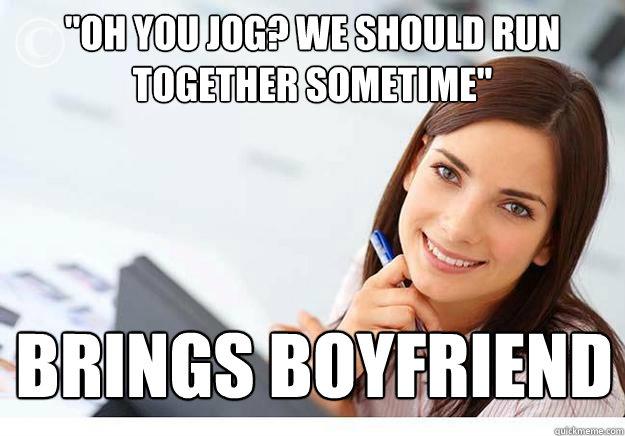 72613df283 Oh you jog  We should run together sometime