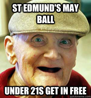 St edmund's may ball UNDER 21S GET IN FREE