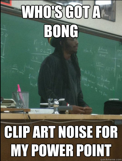 Who's got a bong Clip Art noise for my power point - Who's got a bong Clip Art noise for my power point  Rasta Science Teacher