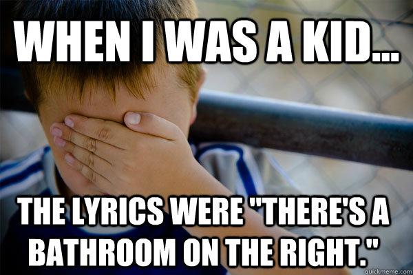 WHEN I WAS A KID... the lyrics were
